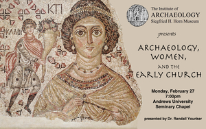 Archaeology, Women & The Early Church - 2017 Horn Lectureship Series