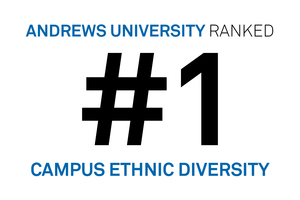 Andrews University Ranked #1 for Ethnic Diversity. In the 2018 U.S. News Best Colleges edition